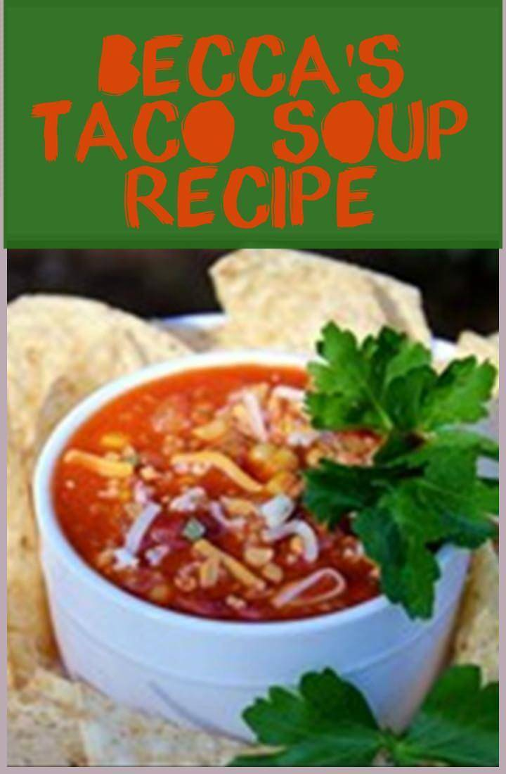 the best ever Becca's taco soup