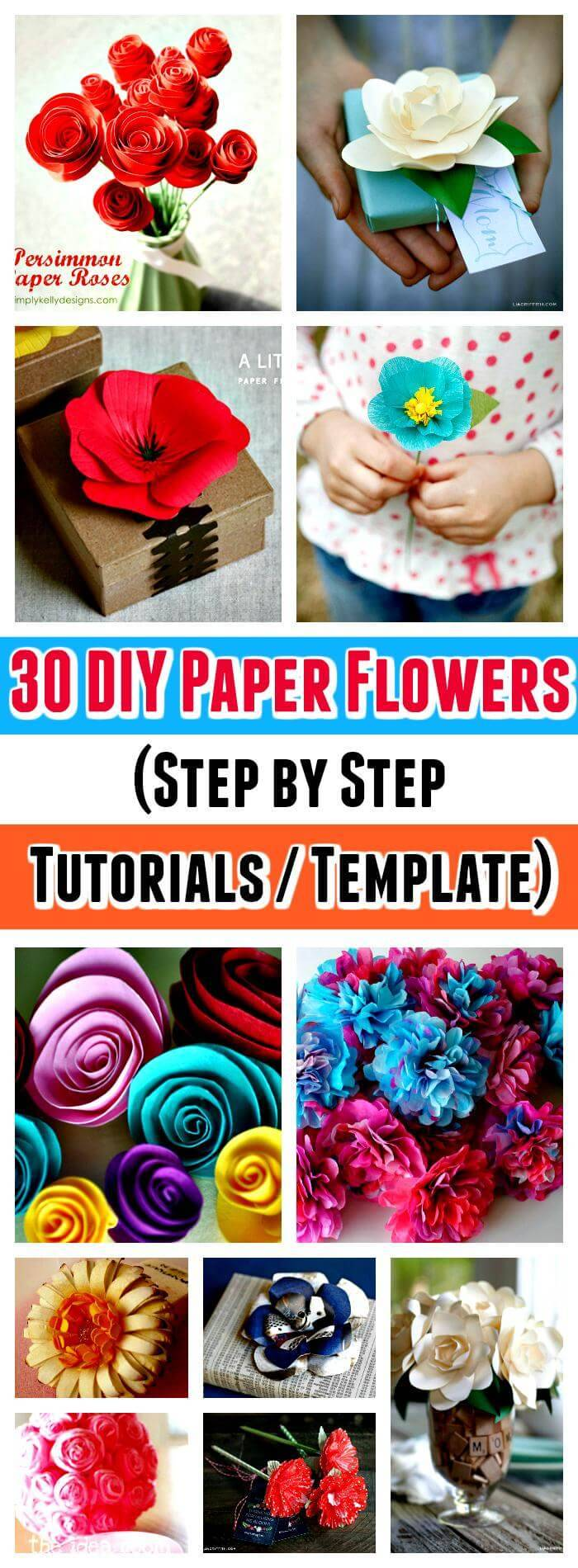 30 Diy Paper Flowers Step By Step Tutorials Template Diy Crafts