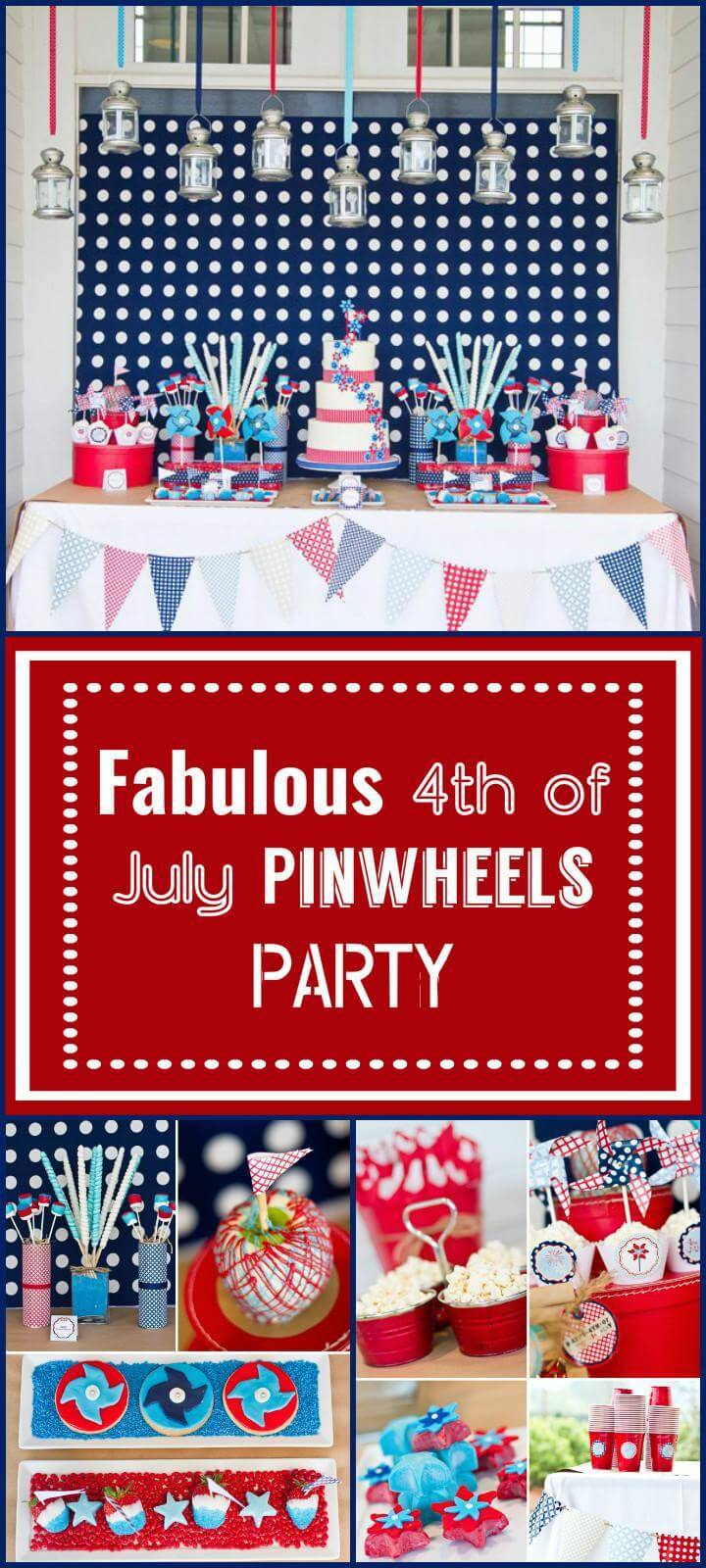 fab 4th of July pinwheel party