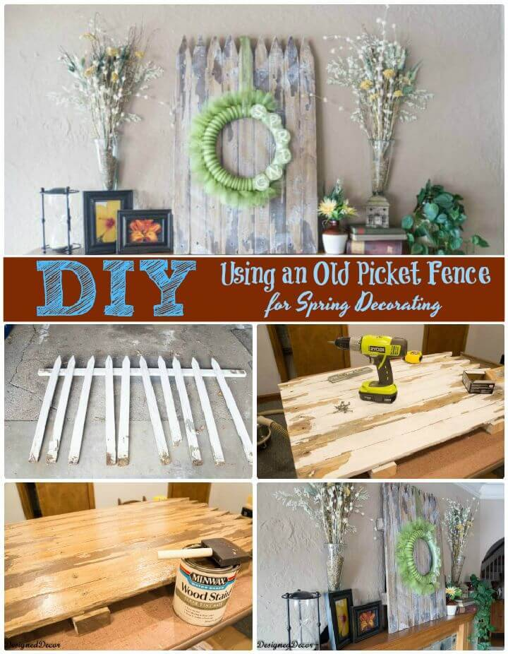 DIY Using An Old Picket Fence For Spring Decorating