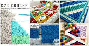 12 Best Guides to Learn Corner to Corner Crochet or C2C Crochet