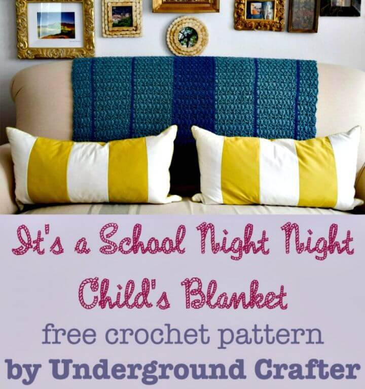 It'S A School Night Night Child'S Blanket - Crochet Pattern