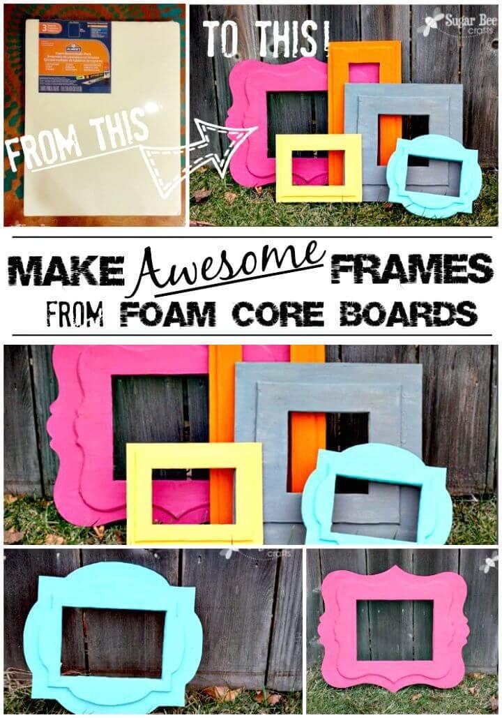 Amazing DIY Foam Frames Of Awesomeness