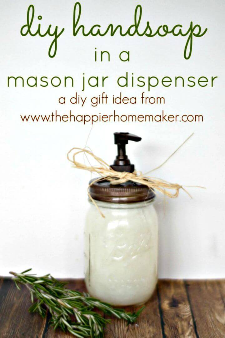 Easy DIY Hand Soap In A Mason Jar Dispenser Gift
