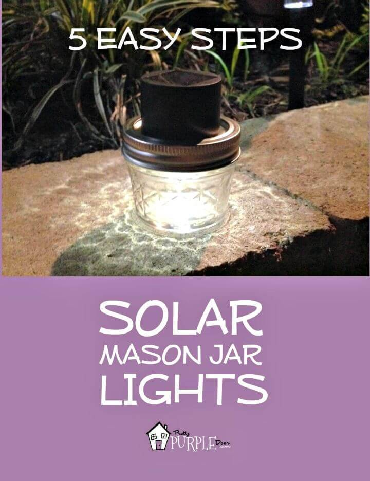 Easy DIY Solar Mason Jar Lights - Step By Step Free Tutorial