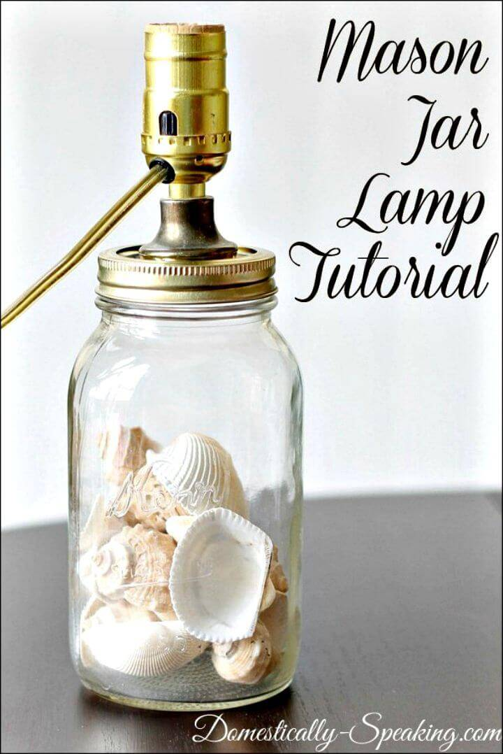 Easy How To DIY Mason Jar Lamp - Mason Jar Crafts