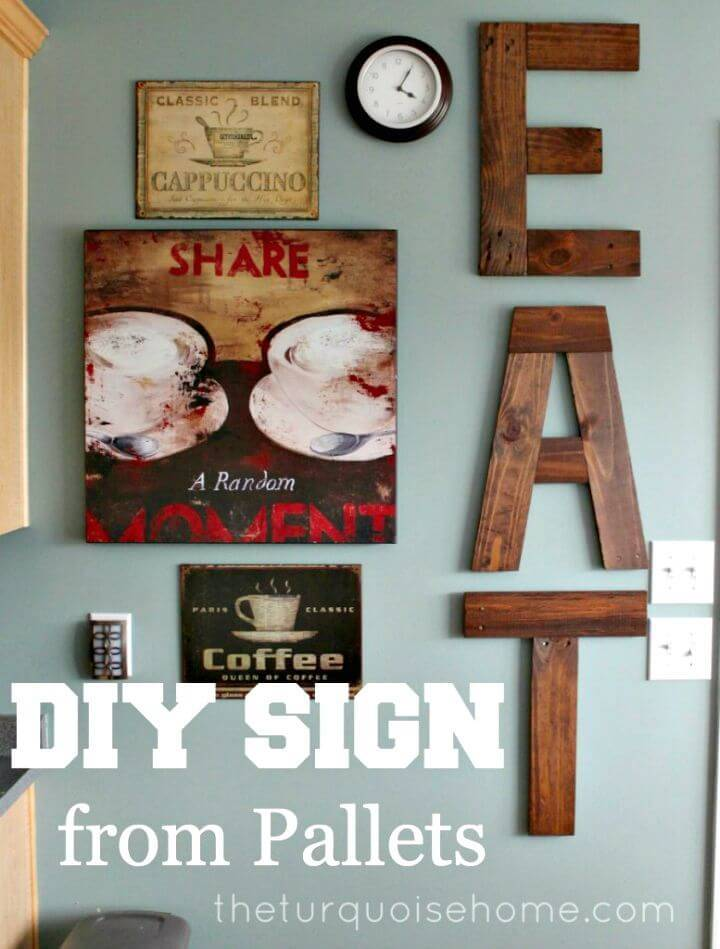 "Easy DIY ""EAT"" Sign From Pallets Tutorial"