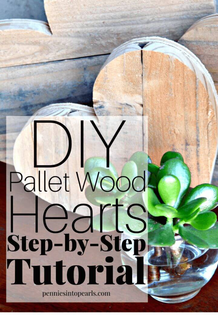 Easy DIY Pallet Wood Hearts Step By Step Tutorial
