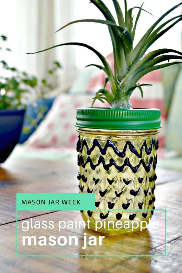How To Make Glass Painted Pineapple Mason Jar - DIY