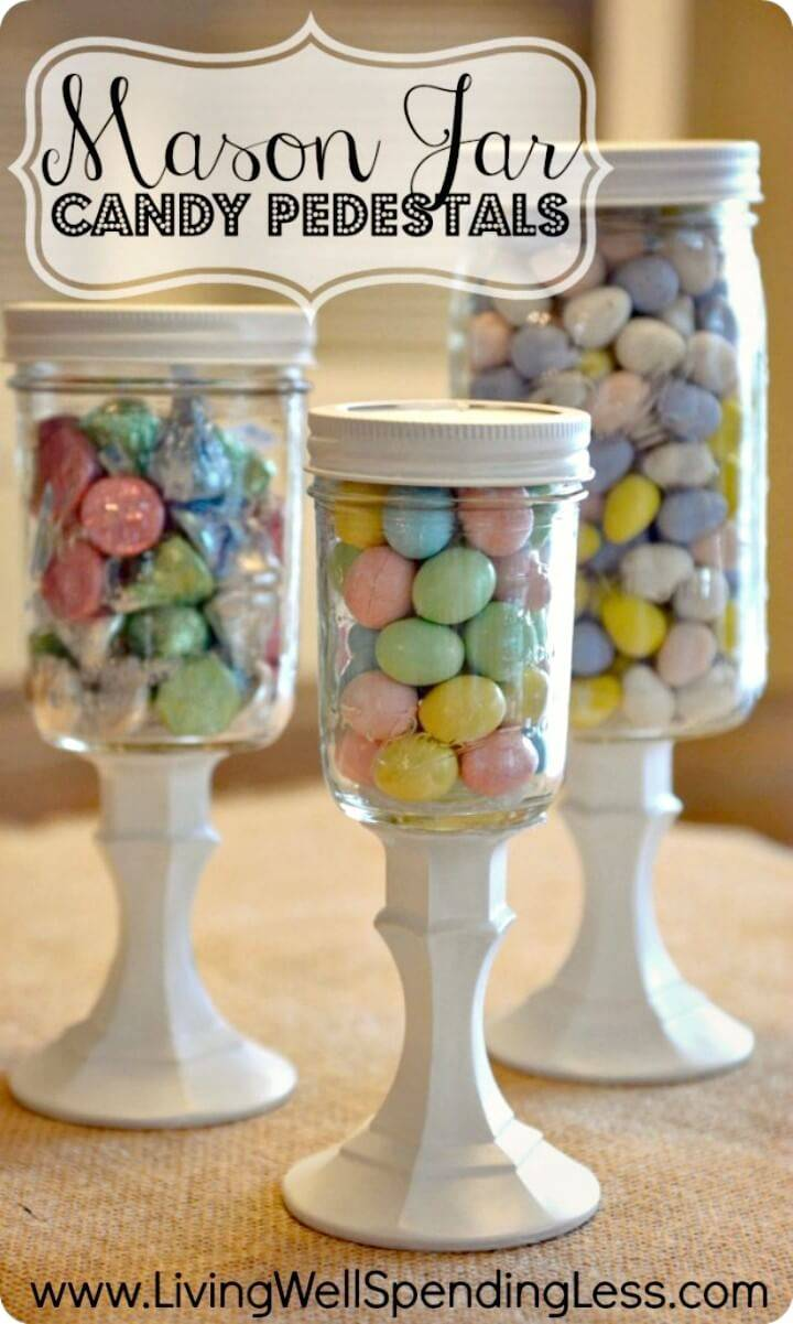 How To Make Mason Jar Candy Pedestals - DIY