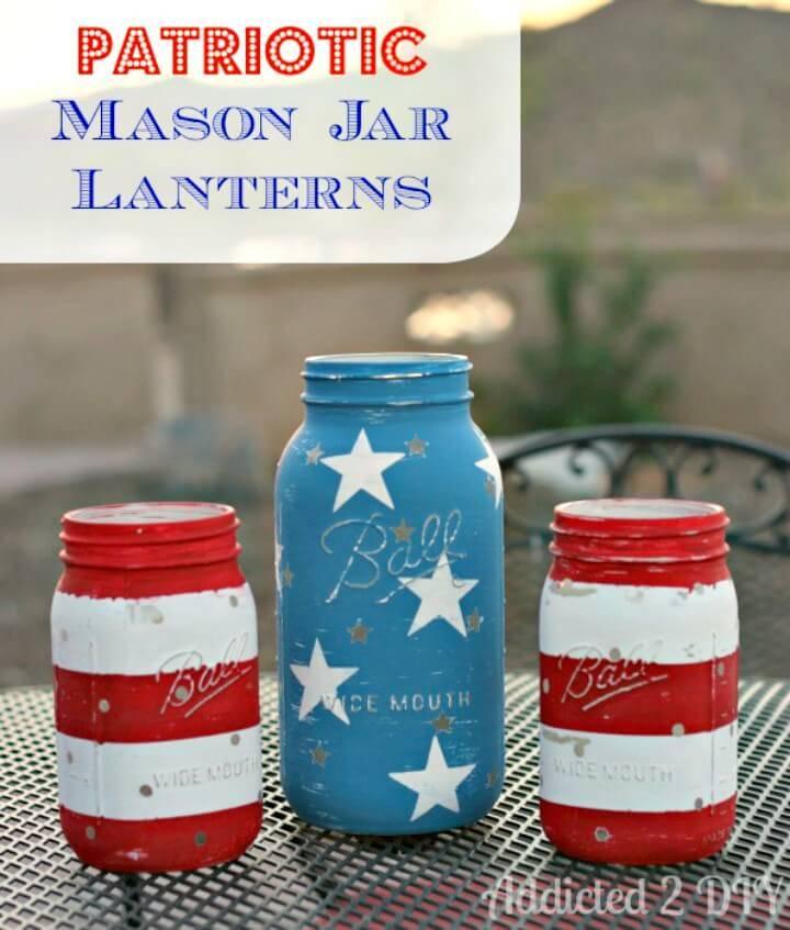 How To Make Patriotic Mason Jar Lanterns - DIY