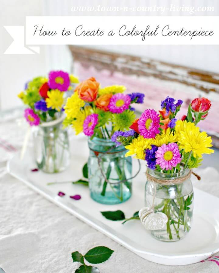Make Your Own Colorful Mason Jar Centerpiece - DIY