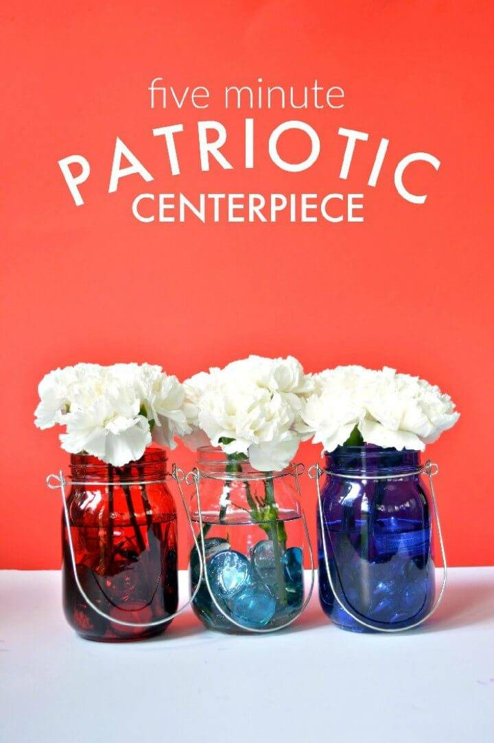 Quick Make Your Own Patriotic Centerpiece In 5 Minutes - DIY Mason Jars Crafts