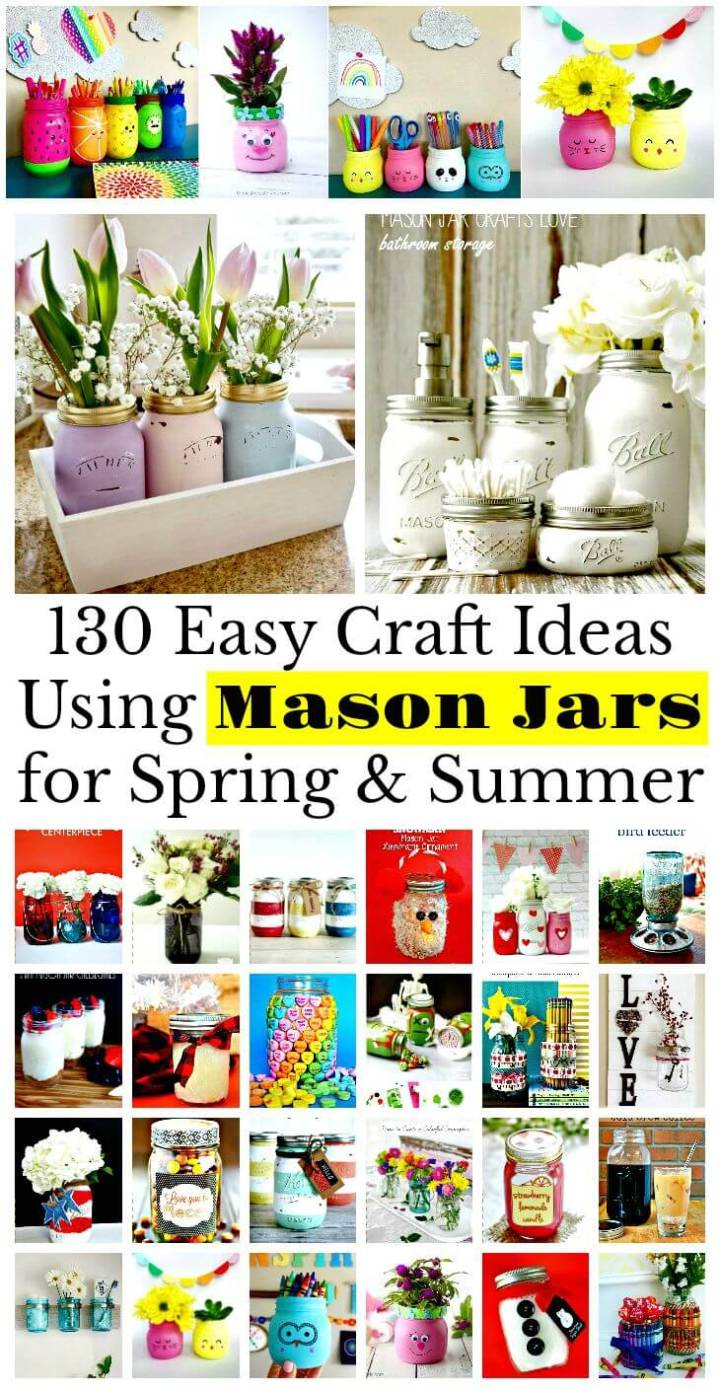 130 Easy Craft Ideas Using Mason Jars For Spring Summer Diy Crafts