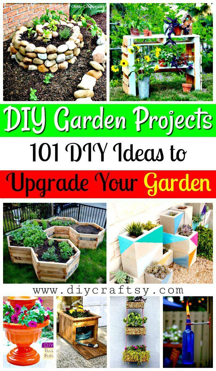 DIY Garden Projects - 101 DIY Ideas to Upgrade Your Garden - DIY ...