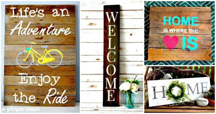 DIY Signs – 60 Best DIY Sign Ideas for Spring & Summer - DIY Home Decor Ideas - DIY Projects -DIY Crafts - DIY Wooden Signs