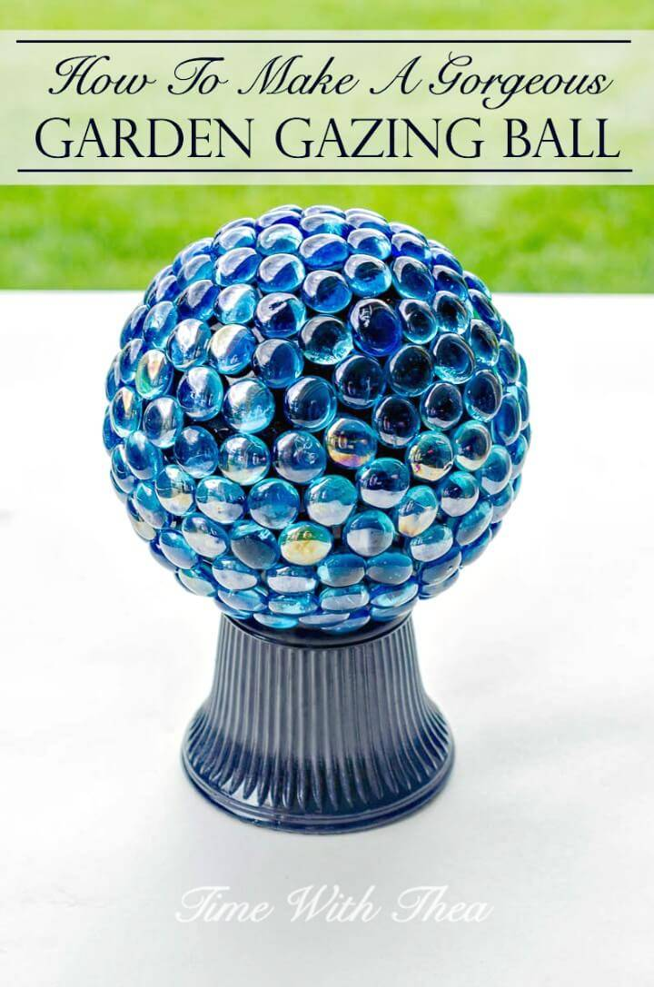 Gorgeous Make Your Own Garden Gazing Ball - DIY