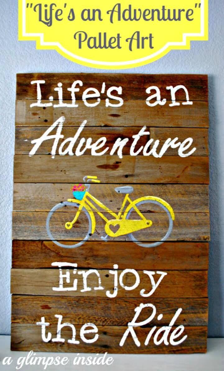 "Make Your Own ""Life's an Adventure"" Pallet Art - DIY"