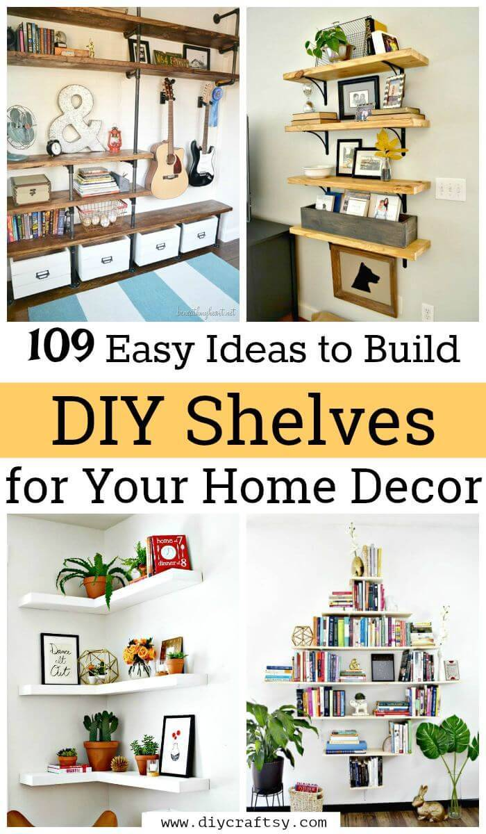 109 Easy Ideas to Build DIY Shelves for Your Home Decor - DIY & Crafts
