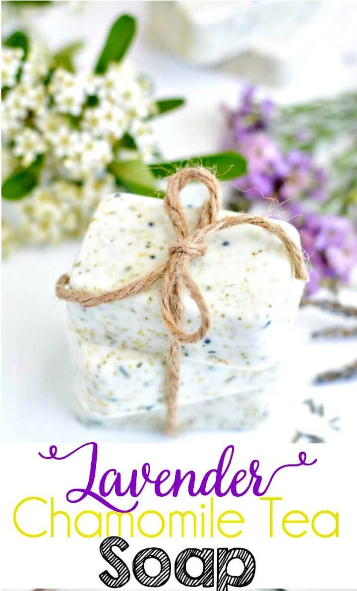 DIY Lavender Chamomile Tea Soap - Mothers Day Gifts