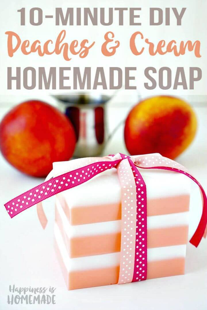 Create A 10-minute Peaches and Cream Soap - DIY