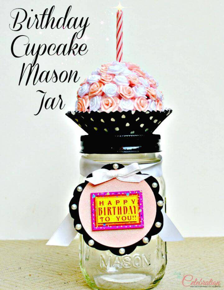 "Cute DIY Birthday ""Cupcake"" Mason Jar"