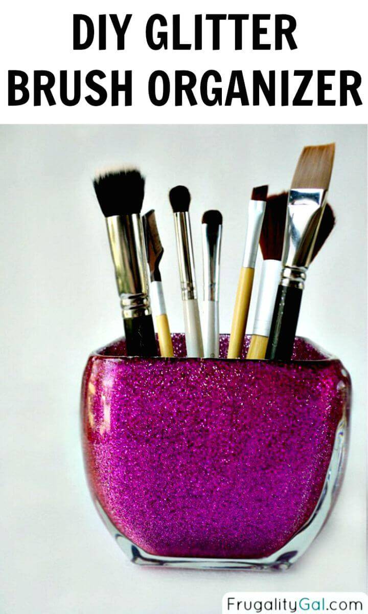 DIY Glitter Brush Organizer - Makeup Organizer/Storage Ideas
