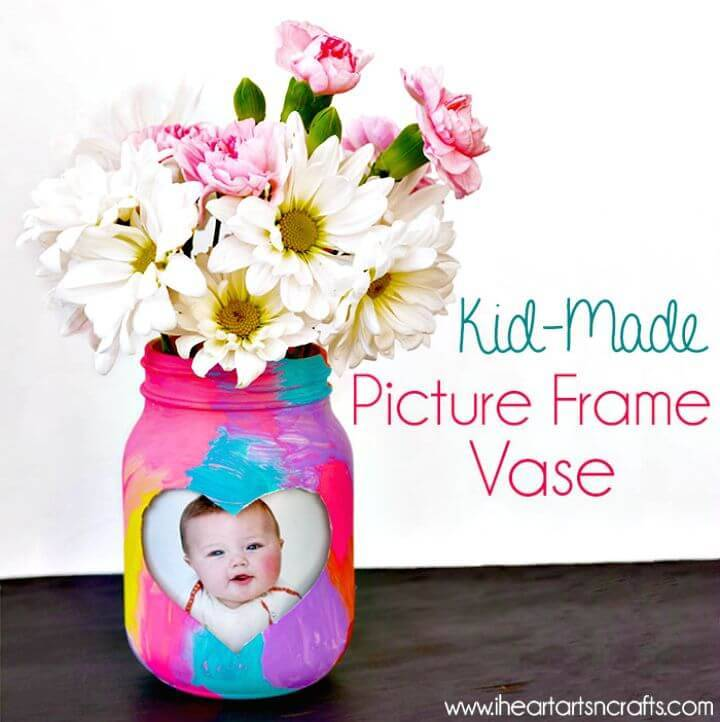 Cute DIY Kid-Made Picture Frame Vase Gift - Mason Jar Crafts