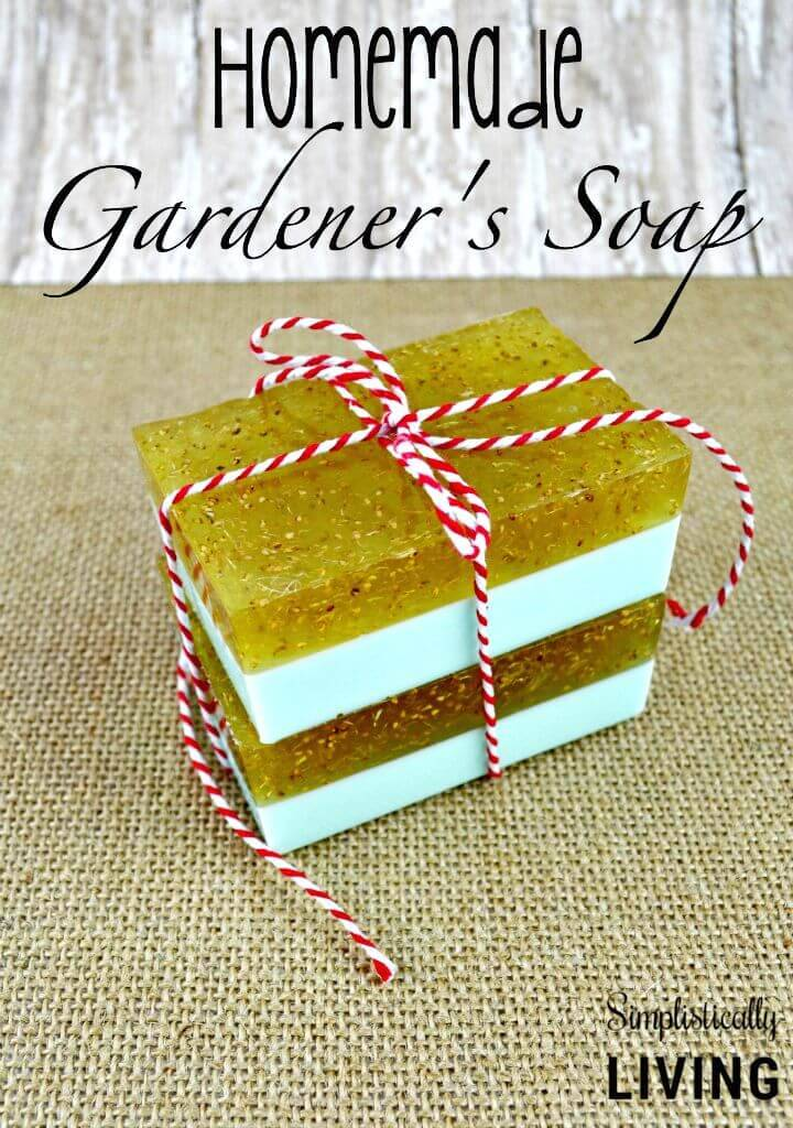 DIY Homemade Gardener's Soap - Mothers Day Gifts