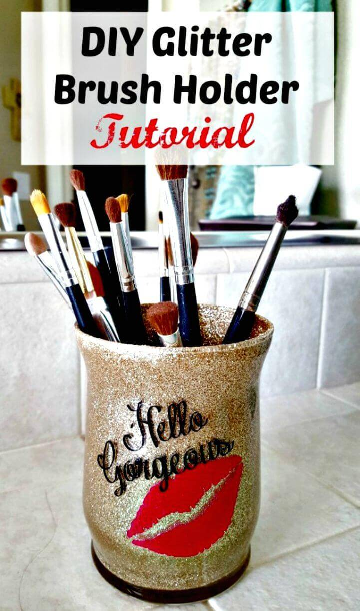 DIY Glitter Brush Holder Makeup Organizer
