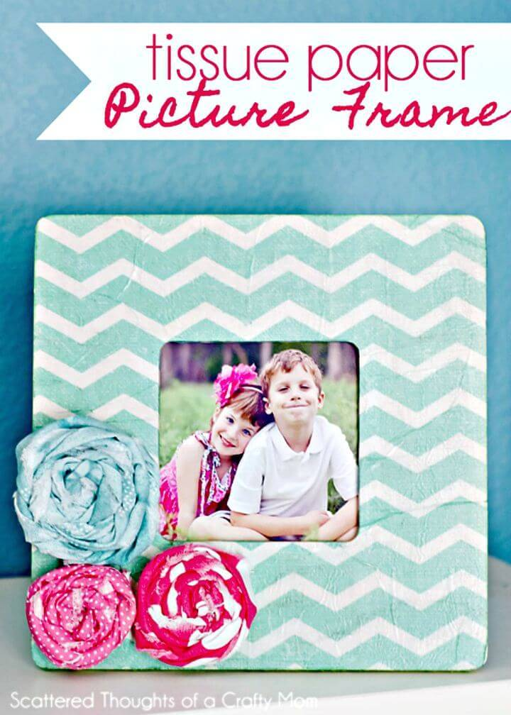 DIY Tissue Paper Picture Frame - Mothers Day Gifts