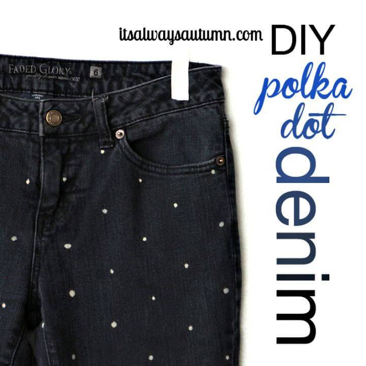 How To Make Polka Dot Denim - DIY