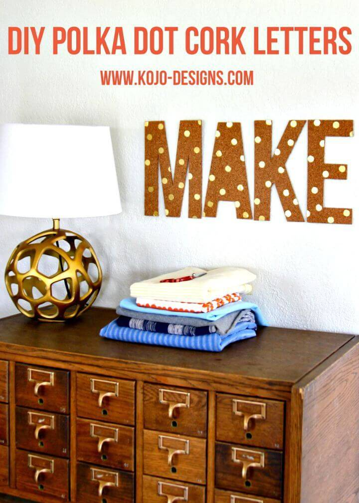 Make Your Own Polka Dot Cork Letters - DIY