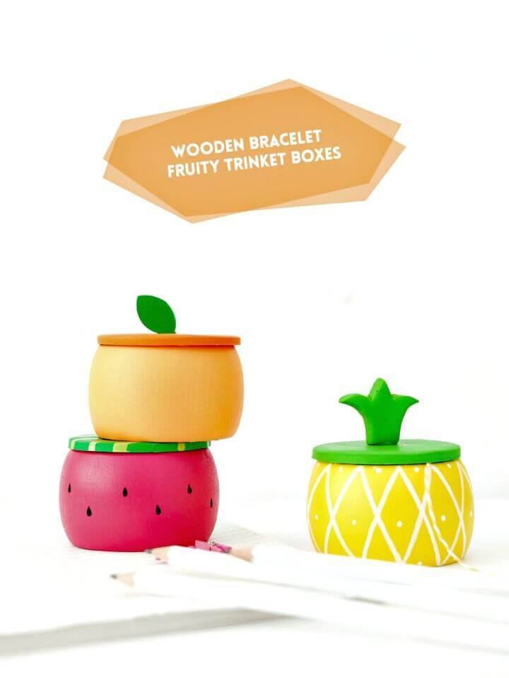 DIY Wooden Fruity Bracelet Trinket Boxes