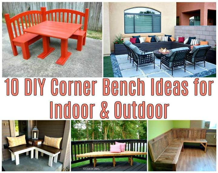 10 DIY Corner Bench Ideas for Indoor & Outdoor - DIY Furniture Ideas - DIY Projects - DIY Crafts