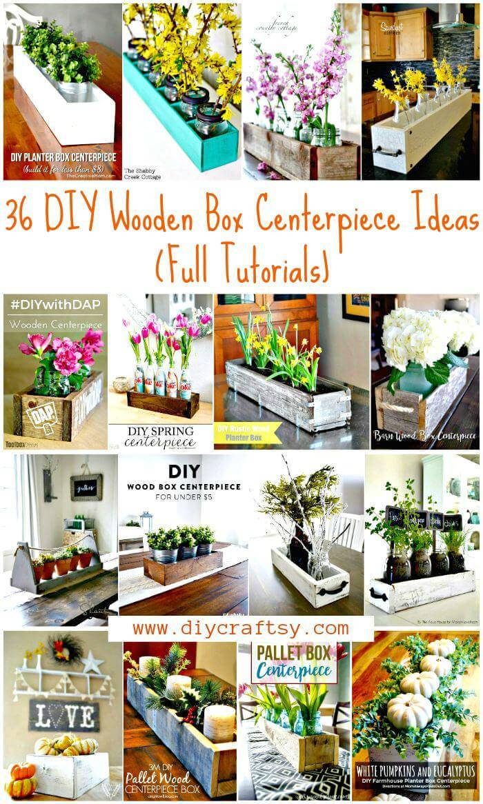 36 DIY Wooden Box Centerpiece Ideas (Full Tutorials) - DIY Home Decor Ideas - DIY Crafts - DIY Projects - DIY Centerpiece Ideas