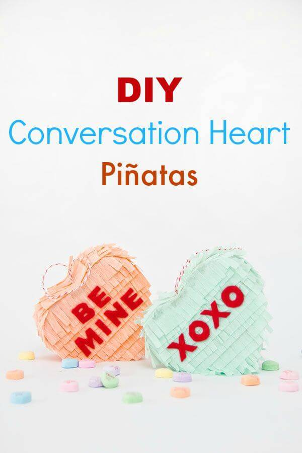 DIY Conversation Heart Piñatas - Gifts for Boyfriend