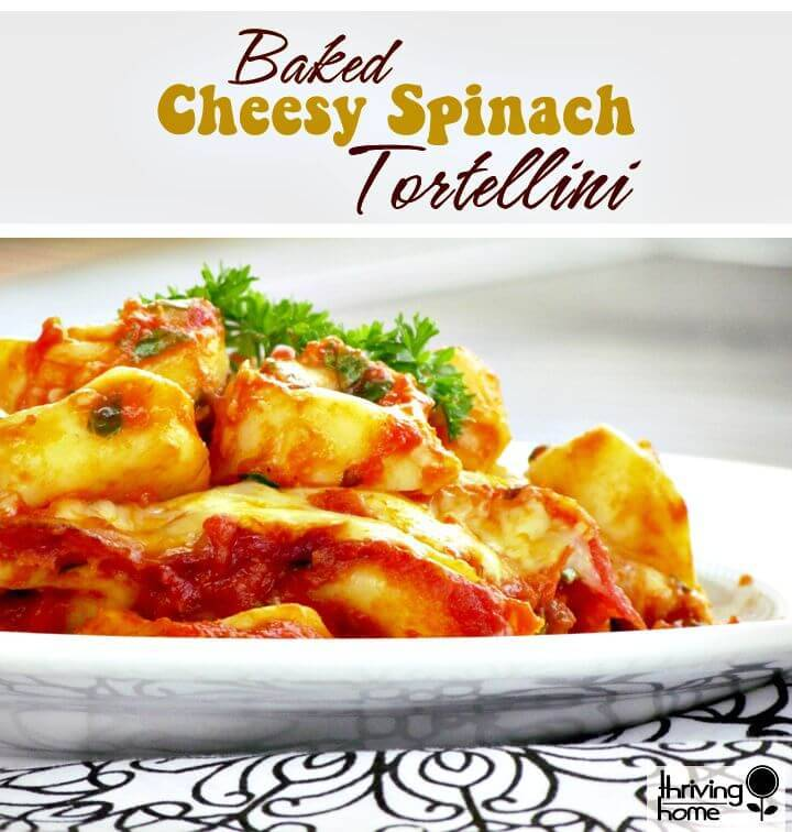 Healthy Baked Cheesy Spinach Tortellini