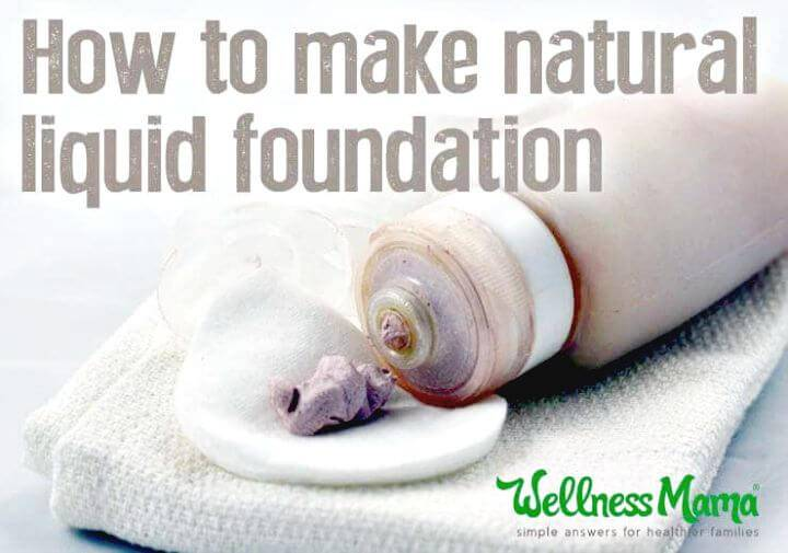 Natural Liquid Foundation Recipe - DIY