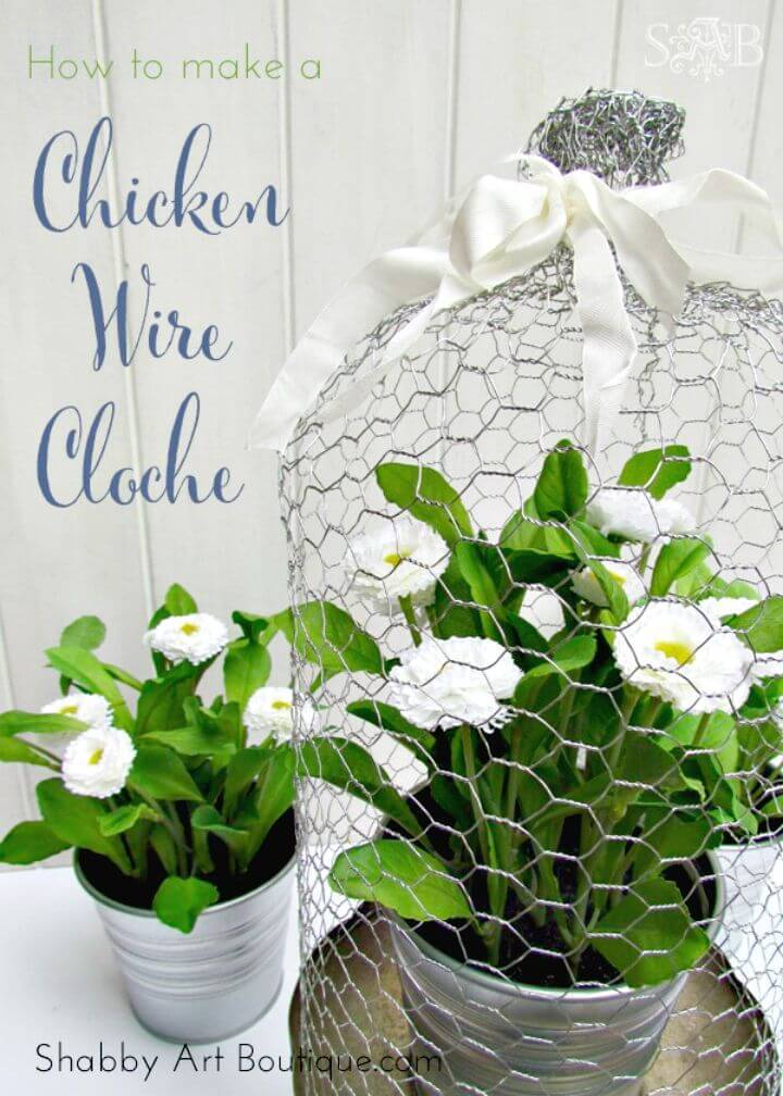 Easy To Make Chicken Wire Cloche