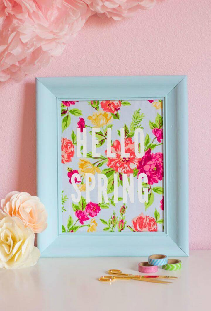 DIY Hello Spring Fabric Art Using Old Frame