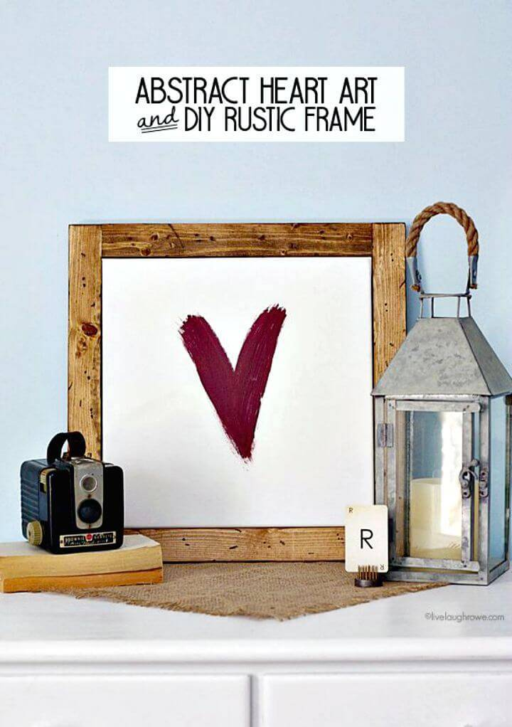 Make Abstract Heart Art and Rustic Frame - DIY Gift Ideas