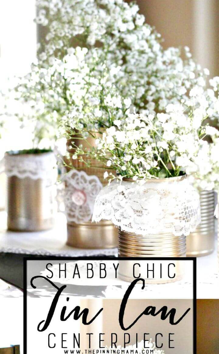 DIY Shabby Chic Tin Can + Lace Centerpiece
