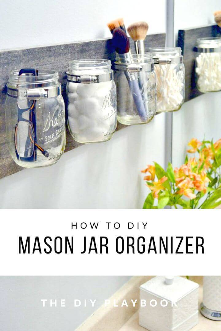 How To DIY A Mason Jar Organizer