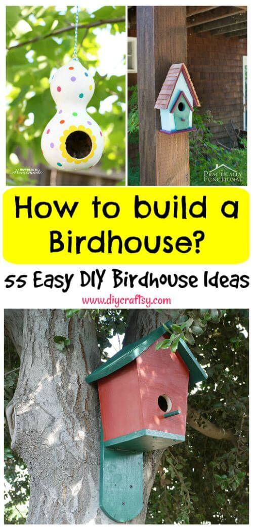 How to build a Birdhouse 55 Easy DIY Birdhouse Ideas, DIY Birdfeeder Plans, DIY Birdhouses, DIY Birdhouse Plans, DIY Projects, DIY Home Decor Projects, DIY Garden Decor