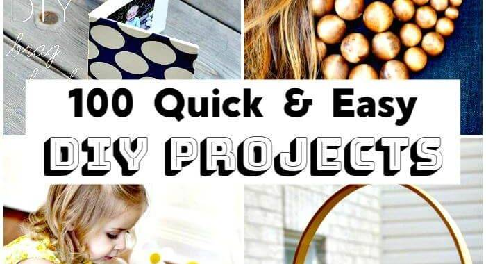 100 Quick & Easy DIY Projects, Easy Craft Ideas, DIY Crafts, DIY Ideas, DIY Craft Ideas, DIY Craft Projects, DIY Crafts for Kids, DIY Fashion Projects, Easy Crafts