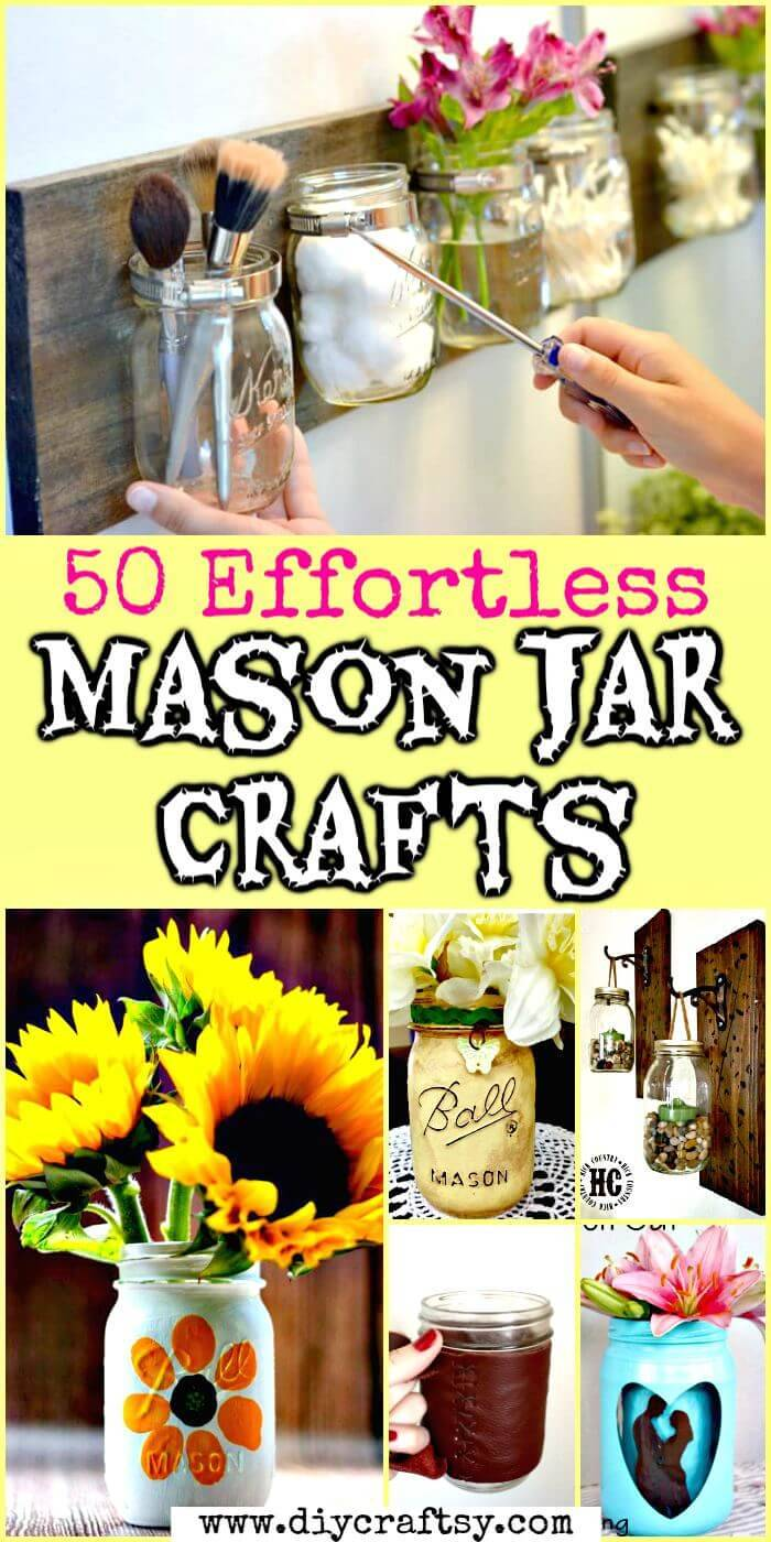 50 Effortless Mason Jar Crafts Easy Uses For Mason Jars Diy Crafts