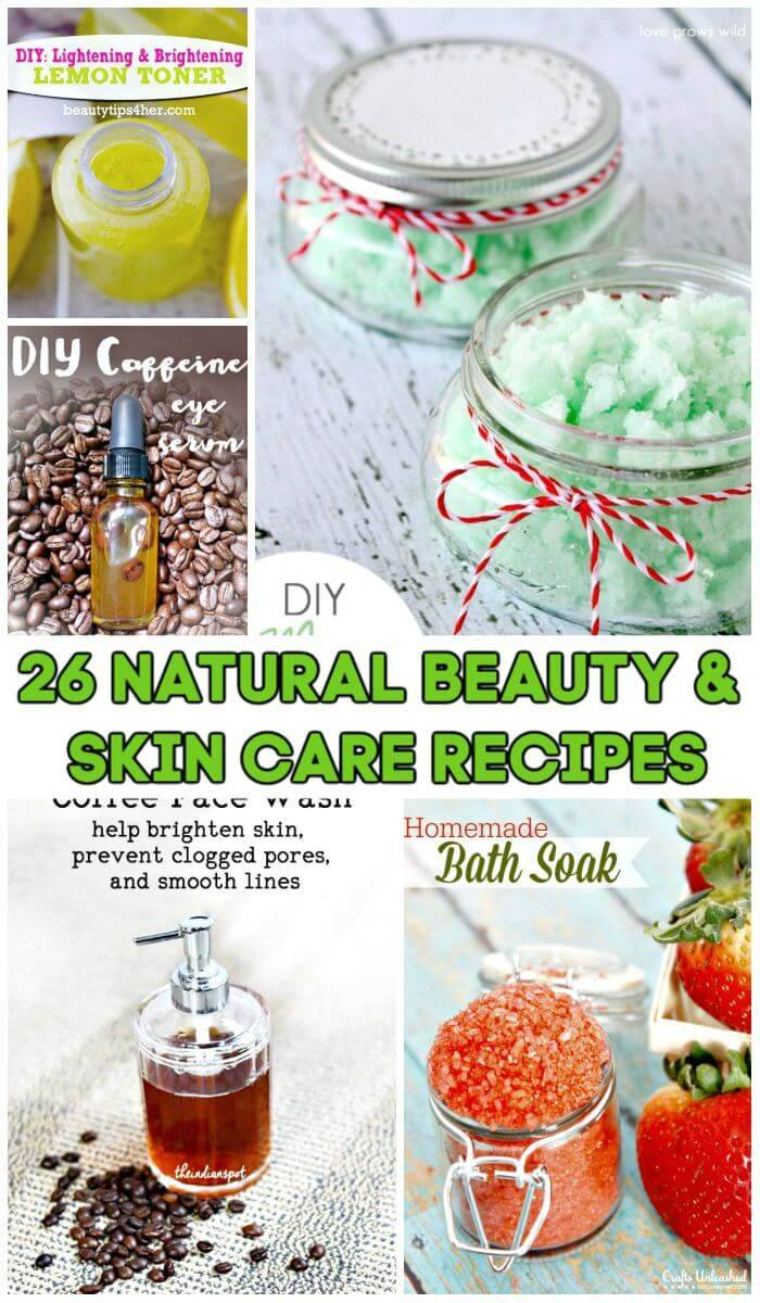 26 Natural Beauty and Skin Care Recipes, Homemade beauty Recipes, Natural Beauty Tips
