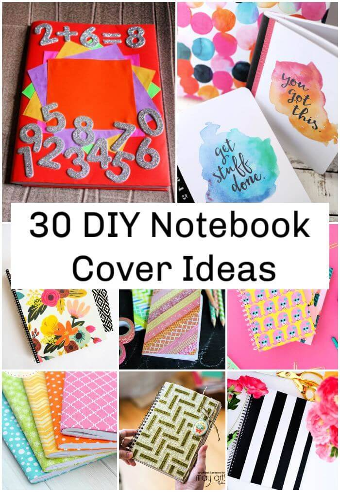 30 DIY Notebook Cover Ideas, DIY Notebooks, DIY Crafts, DIY Crafts for Kids, Easy DIY Projects