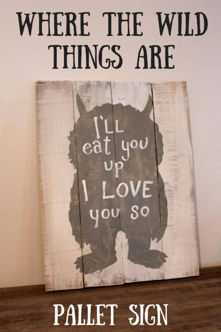 DIY Where the Wild Thing Are Pallet Sign, make free wooden wall art signs using free pallets and stencils just like this where the wild thing are pallet sign!